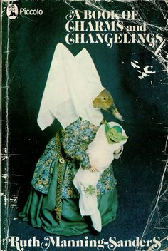 a book of charms and changelings by ruth manning-sanders (piccolo)