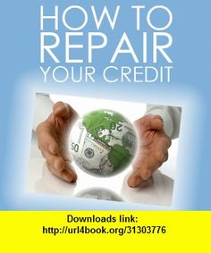 How to Repair Your Credit, iphone, ipad, ipod touch, itouch, itunes, appstore, torrent, downloads, rapidshare, megaupload, fileserve