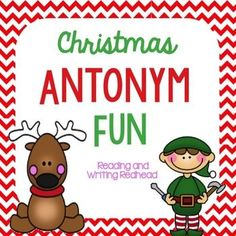 Christmas Antonym Fun:  For more like this check out my Pin Board https://www.pinterest.com/rwredhead/reading-and-writing-redheads-teachers-pay-teachers & sign up for my monthly newsletter for a freebie: eepurl.com/DFyuj