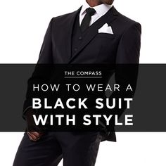 How to Wear a Black Suit With Style: http://www.blacklapel.com/thecompass/how-to-wear-black-suit-style/?utm_campaign=11-14-2014-the_compass&utm_medium=social&utm_source=pinterest&utm_content=11-14-2014-5_how_to_wear_a_black_suit_with_style&utm_term=