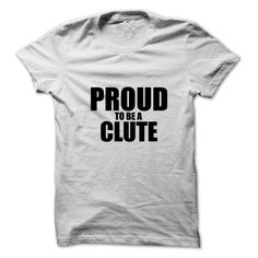 (Tshirt Awesome Deals) Proud to be CLUTE Shirts Today Hoodies, Funny Tee Shirts