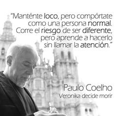 'Stay mad, but behave like normal people. Run the risk of being different, but learn to do so without attracting attention.' #quote #PauloCoelho