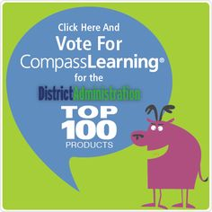 Has Compass Learning made a difference in your classroom? Nominate us to be named in District Administration Magazine's Readers' Choice Top 100 Products this year! http://ow.ly/nEG4A