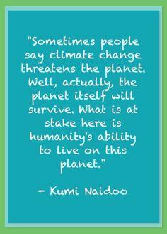 Kumi Naidoo (Executive Director, Greenpeace International) #climate #quotation (quotation source: youtu.be/vXhqSl2rpsU)