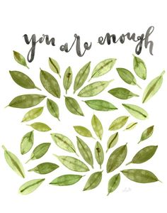 """A copy of my original watercolor of the quote """"you are enough""""- printed on HQ 100# matter poster paper OR you have the option to print on Fine Art Textured Watercolor Paper to give the illusion as if"""