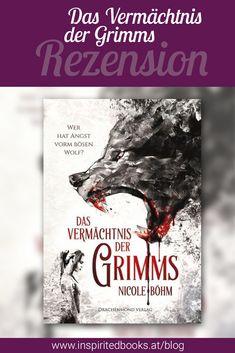 Meine Rezension zu Das Vermächtnis der Grimms von Nicole Böhm aus dem Drachenmondverlag.  #lesen #bücher #rezension #buch #buchblog Grimm, Angst, Books, Angry Wolf, Reading Lists, Dragons, Book, Reading, Libros