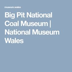Visit us for free at Big Pit, a real coal mine with underground tours, miner guides and a warm welcome. Explore south Wales' history of coal and industry, and enjoy our family activities and events. Underground Tour, Coal Mining, National Museum, Wales, Big