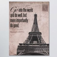 """Wall art: """"Go into the world and do well, but more importantly do good""""..... this is for my missy"""