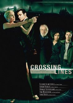 Actors Goran Visnjic and Elizabeth Mitchell join Donald Sutherland in the production of CROSSING LINES season