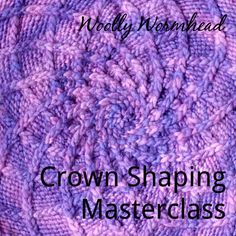 Crown Shaping Masterclass — Woolly Wormhead