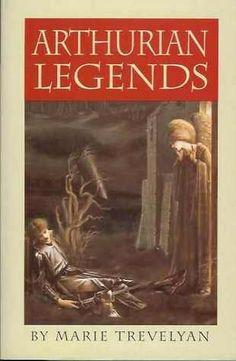 Arthurian Legends Marie Trevelyan