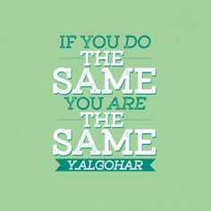 'If people do something wrong to you and in reply, you do the same - what is special about you? If you do the same, you are the same.' - Younus AlGohar, The War Against Yourself