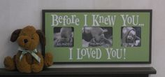 Baby Nursery Decorations Wood Picture Frame Light Green and Brown -  BEFORE I KNEW YOU. $29.95, via Etsy.