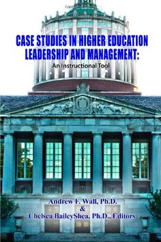 Download Case Studies In Higher Education Leadership And Management An Instructional Tool EBook PDF