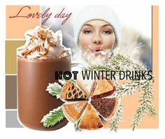 """""""lovely day"""" by sandevapetq ❤ liked on Polyvore featuring art and hotwinterdrinks"""