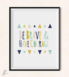 Aztec Nursery Print / Be Brave and Have Courage Nursery Decor Printable / Navy, Mustard, & Mint Nursery Decor / Rustic Nursery Art