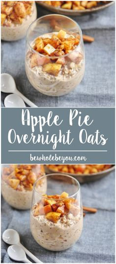 Apple Pie Overnight Oats. Be Whole. Be You. Dairy free, gluten free and so simple!