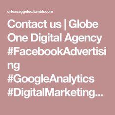 Contact us   Globe One Digital Agency #FacebookAdvertising #GoogleAnalytics #DigitalMarketingAgency #PerformanceAgency #PerformanceMarketing #ppc #SocialMediaManagement #SocialMediaAdvertising