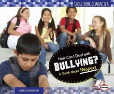 How can I deal with bullying? : a book about respect