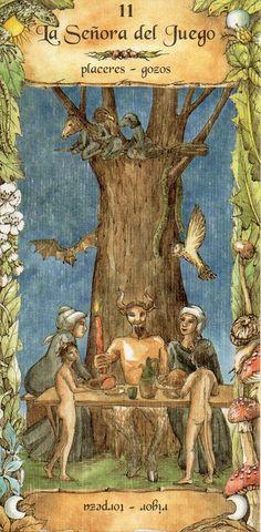 .LAS CARTAS DE LAS BRUJAS   LA SEÑORA DEL FUEGO    Placeres - Gozos   El gran nogal de Benevento domina el escenario del sabbad. Tres brujas con cabezas de animales vuelan sobre una escoba, en compañía de animales nocturnos como la lechuza y el murciélago, De lo alto del árbol pende una vistosa piel de serpiente, objeto culto del lugar. A los pies del nogal, sentadas a la mesa, hay dos brujas en compañía de un diablo que lleva un gran cirio rojo encendido.
