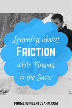 During spring break, my kids got to experience real snow for the first time! While trying to make a snowman, I taught my son about friction forces.