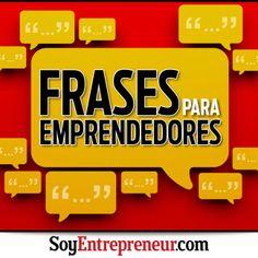 Un emprendedor necesita una dosis de inspiración diaria. Por eso reunimos 60 frases de liderazgo, éxito y voluntad, expresadas por reconocidos personajes del mundo empresarial. ¡Toma nota!
