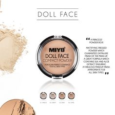 DOLL FACE COMPACT POWDER  A princess's powder box! Mattifying pressed powder which guarantees satin-like finish of the make-up. A great formula which contains silk and aloe extract ensuring a fabulous makeup finish. Appropriate for all skin types.