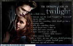The Twilight drinking game. @Jessica Wong @Amanda Johnson for Sunday perhaps?