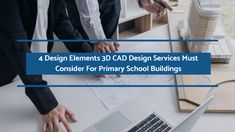 3D CAD design services providers must take care of a lot of elements including the physical and emotional wellbeing of the students while designing primary school buildings. This post discusses some important elements for designing an efficient school for the kids.