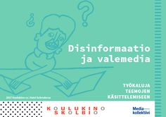 Disinformaatio, vihapuhe ja mediakasvatuksen keinot -oppimateriaali -oppimateriaali