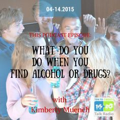 What to do when you find alcohol or drugs