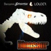 Benjamin BRAXTON & LOUDER -Dinosaur