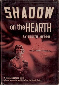 Shadow on the Hearth Judith Merril New York: Doubleday, 1950 Pulp Fiction, Fiction Books, Science Fiction, Atomic Science, Vintage Comics, Post Apocalyptic, Hearth, Rock And Roll, Vibrant Colors
