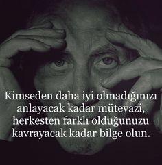 Kimseden daha iyi olmadığınızı anlayacak kadar mütevazi, herkesten farklı olduğunuzu kavrayacak kadar bilge olun.   - Lâ Erdî  #sözler #anlamlısözler #güzelsözler #manalısözler #özlüsözler #alıntı #alıntılar #alıntıdır #alıntısözler