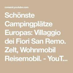Schönste Campingplätze Europas: Villaggio dei Fiori San Remo. Zelt, Wohnmobil Reisemobil. - YouTube Saxony Anhalt, Trip Advisor, Math, Restaurants, Youtube, Seafood Restaurant, Dinner For Two, Math Resources, Restaurant