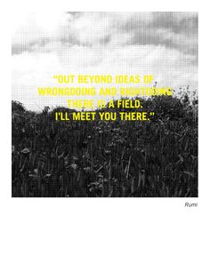 """""""Out beyond ideas of wrongdoing and rightdoing, there is a field. I'll meet you there."""" - Rumi  Rumi Quote Poster by Vincent Lai 