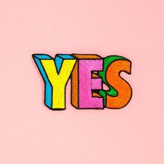"here's to the year of saying ""yes"" more! this patch by georgia perry is as enthusiastic as it is cute, and c'mon, how cute would this look on your fave denim jacket?! the details- - 4.7 in. x 1.7 in."