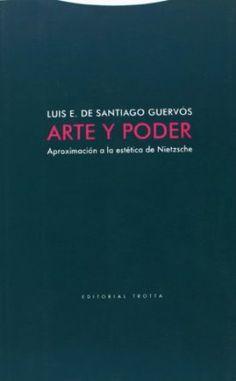 Arte y poder : aproximación a la estética de Nietzsche / Luis Enrique de Santiago Guervós