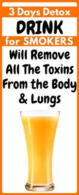 ATTENTION TO SMOKERS: You Can Remove Toxins From the Body In 3 days