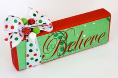 Christmas - Holiday - Believe - Wood block - decorative sign.