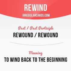 """""""Rewind"""" means """"to wind back to the beginning"""". Example: Let's rewind that scene and watch it again. Want to learn English? Choose your topic here: learzing.com #irregularverbs #englishverbs #verbs #english #englishlanguage #learnenglish #studyenglish #language #vocabulary #dictionary #efl #esl #tesl #tefl #toefl #ielts #toeic #easyenglish #funenglish #wind #windback"""