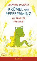 Delphine Bournay: Krümel und Pfefferminz - Hanser Verlag