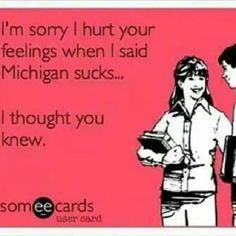 Michigan Sucks! Go Buckeyes! !