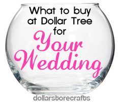 What to buy at Dollar Tree for your wedding!