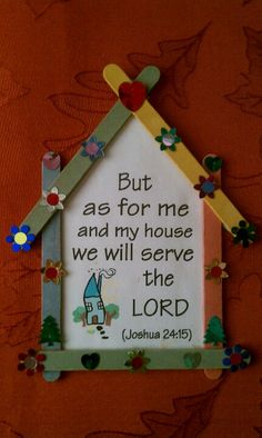 """""""But as for me and my house, we will serve the LORD."""" - Joshua 24 - Bible Crafts Sunday School"""