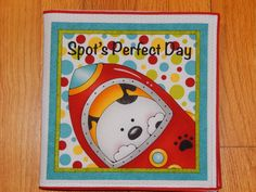 A personal favorite from my Etsy shop https://www.etsy.com/listing/464136798/childrens-cloth-book-spots-perfect-day