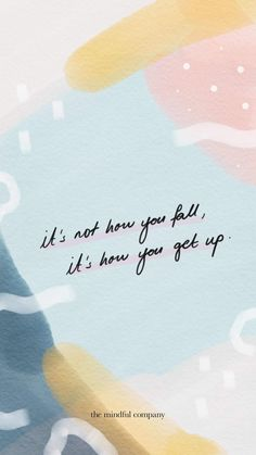 Wallpaper of the Month: It's not how you fall, it's how you get up – girl power tattoo Feel Good Quotes, Pretty Quotes, Cute Quotes, Happy Quotes, Words Quotes, Positive Quotes, Quotes To Live By, Motivational Wallpaper, Phone Wallpaper Quotes