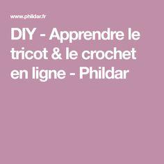 DIY - Apprendre le tricot & le crochet en ligne - Phildar