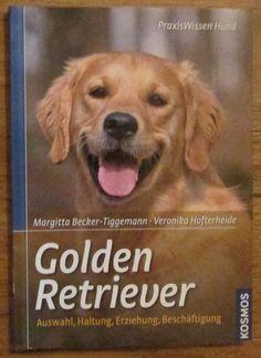 Golden Retriever * Auswahl Haltung Erziehung * Becker-Tiggemann Kosmos 2008
