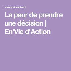 La peur de prendre une décision | En'Vie d'Action